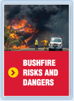 Bushfire risks and dangers