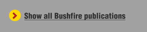 Click to view all Bushfire publications